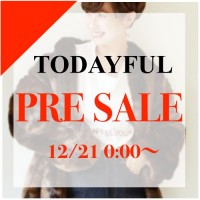 【速報】TODAYFULプレセールついにスタート♪ 今季新作が20%OFF!! 在庫限りです!!