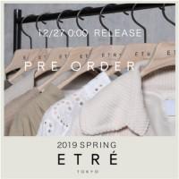"""【予約解禁】2019春から取り扱いのNEW BRAND""""ETRE TOKYO"""" 素材感・ディテールにこだった大人リラックススタイルを提案"""