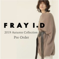 "速報!【FRAY I.D】2019 Autumn Collection Pre Order~コンセプトは""Expressive Mode-表現豊かなモード"""