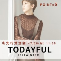 【 TODAYFUL 】2021 Winter Collection人気ランキング!! 全色、全サイズご予約頂けるのは明日11:00まで♪