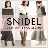 """【 SNIDEL 2021 Winter Collection PRE ORDER 】""""CLASSICAL & STREET"""" ポジティブな想い溢れる冬"""